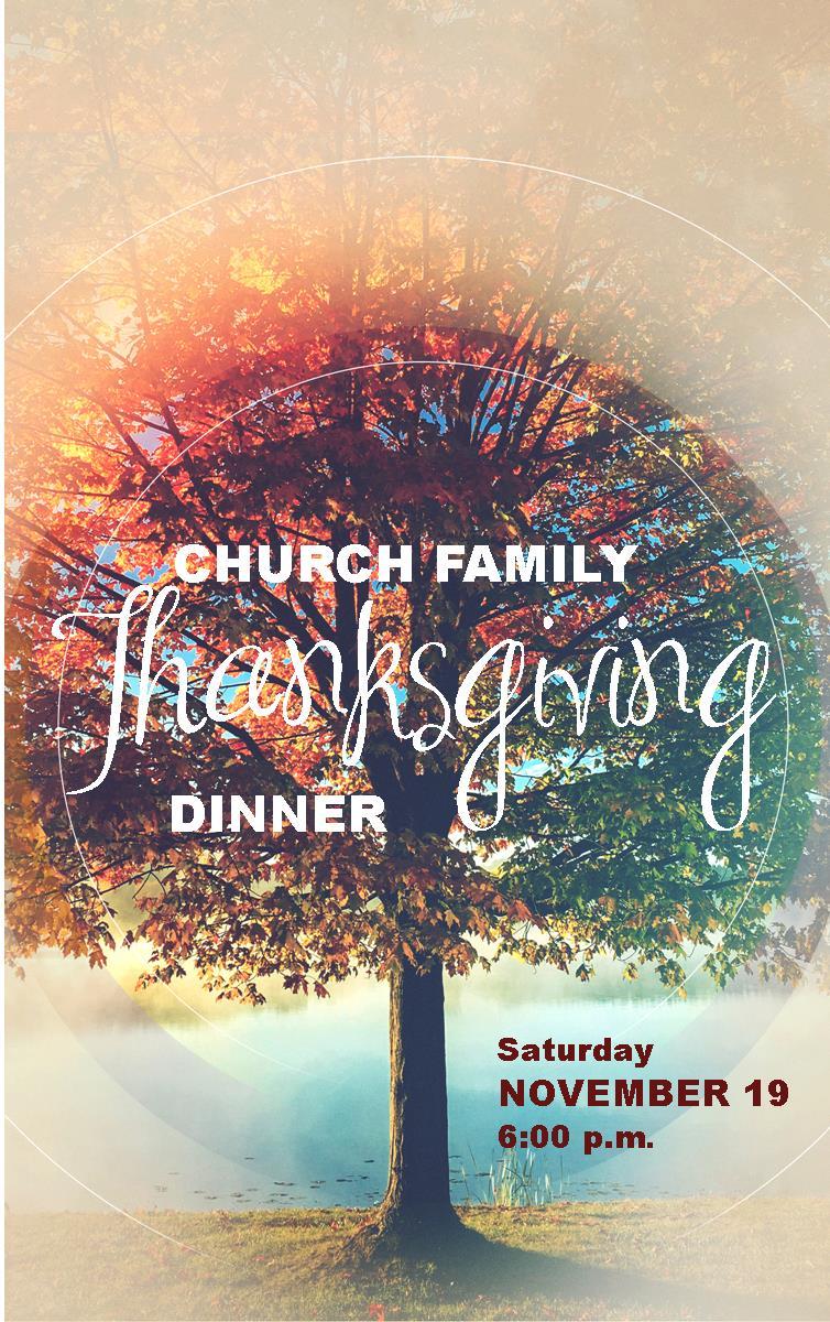 CHURCH FAMILY THANKSGIVING DINNER Saturday November 19 600 Pm
